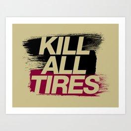 Kill All Tires v5 HQvector Art Print