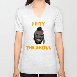 I Pity The Ghoul Funny Mr. T Zombie Shirt Unisex V-Neck