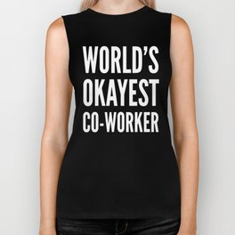 World's Okayest Co-worker (Black & White) Biker Tank