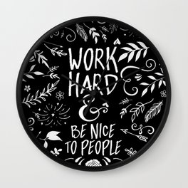 Work Hard & Be Nice To People Wall Clock