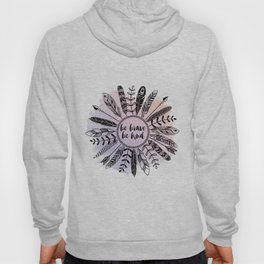 Be Brave Be Kind Hoody