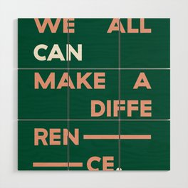 We All Can Make a Difference Wood Wall Art