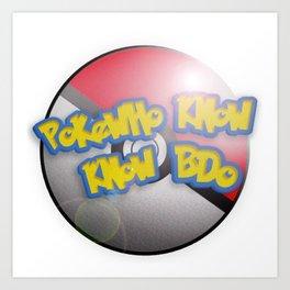 Pokewho Know Know BDO Art Print