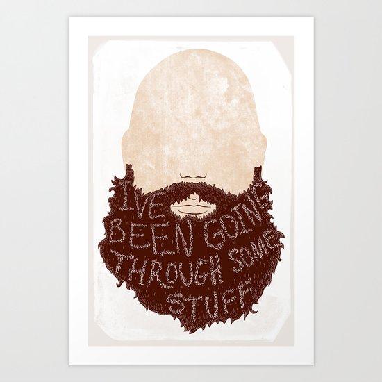I've Been Going Through Some Stuff - Beard Art Print