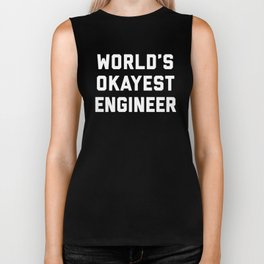 World's Okayest Engineer Funny Quote Biker Tank