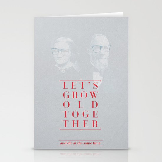 Let's grow old together Stationery Cards