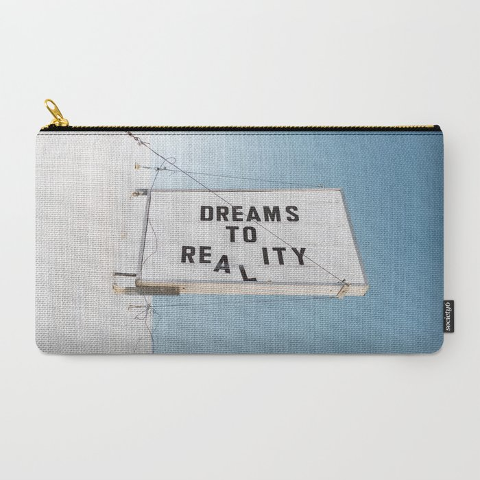 Dreams to Reality Carry-All Pouch