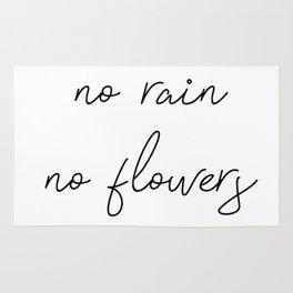 no rain no flowers Rug