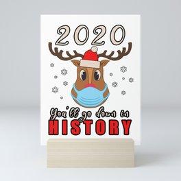 2020 You'll Go Down In History Funny Christmas Reindeer Gift Mini Art Print