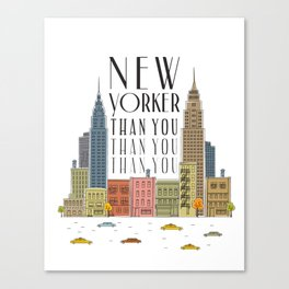 New Yorker Than You Canvas Print