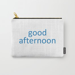 words: goodafternoon Carry-All Pouch