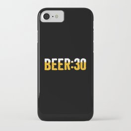 Beer Thirty iPhone Case