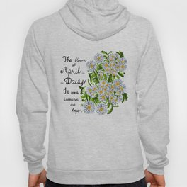 Daisy - Birth Month Flower For April Hoody