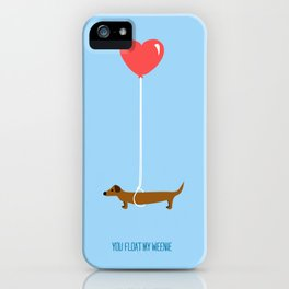 You Float My Weenie iPhone Case