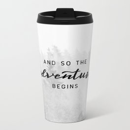 And So The Adventure Begins Metal Travel Mug