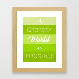 A Greenery World is Possible Framed Art Print