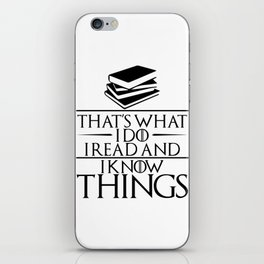 I Read and I Know Things Gift for Book Lovers iPhone Skin