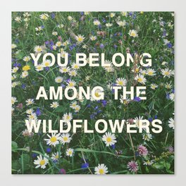 Wildflowers - Tom Petty Quote Canvas Print