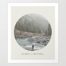 nature is waiting Art Print