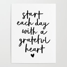 Start Each Day With a Grateful Heart black and white typography minimalism home room wall decor Poster