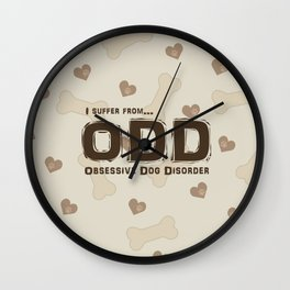 Obsessive Dog Disorder Wall Clock