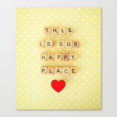 This is Our Happy Place ♥ Canvas Print