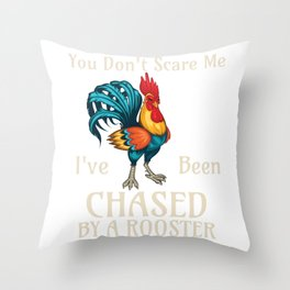 You Don't Scare Me I've Been Chased By A Rooster Funny Farm design Throw Pillow
