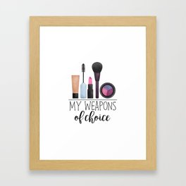 My Weapons Of Choice  |  Makeup Framed Art Print
