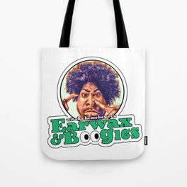 Earwax And Boogies Tote Bag