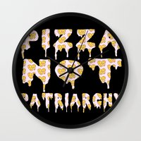 patriarchy Wall Clocks featuring Pizza Not Patriarchy  by theagenda