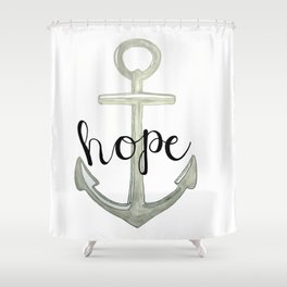 Hope, we have this hope as an anchor for the soul, Hebrews 6:19 Shower Curtain
