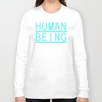 human Long Sleeve T-shirts featuring Human by PsychoBudgie
