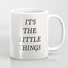 It's the little things quote Coffee Mug