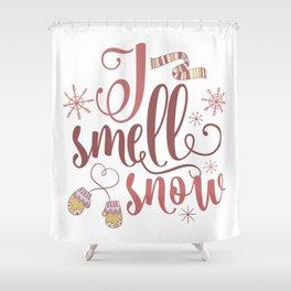 I Smell Snow Shower Curtain