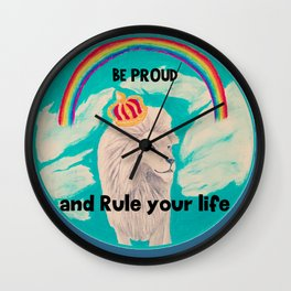 Be proud and rule your life. Wall Clock