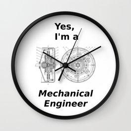 Yes, I'm a Mechanical Engineer Wall Clock