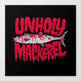UNHOLY MACKEREL Canvas Print