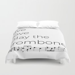 Live, love, play the trombone Duvet Cover