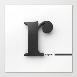 R[espect] Canvas Print