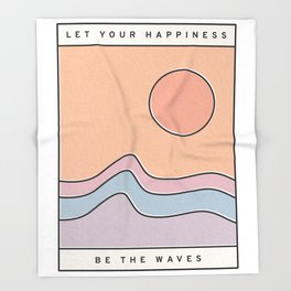 """Ocean Surf """"Let Your Happiness Be the Waves"""" // Chill Retro Minimalist Colorful California Summer  Throw Blanket"""