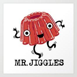 Mr Jiggles - jello Art Print