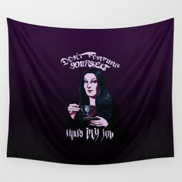 Don't Torture Yourself, That's My Job. Wall Tapestry