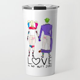 LOVE is no BUTT Joke - Handwritten Travel Mug
