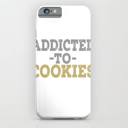 Addicted To Cookies iPhone Case
