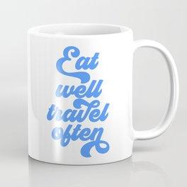Eat Well Travel Often, Travel Quote, Travel Art Coffee Mug