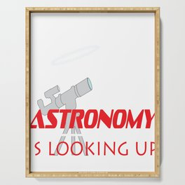 "Fall in love with Space again through this simple design with text ""Astronomy is Looking Up! Serving Tray"