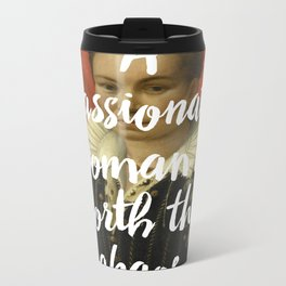A PASSIONATE WOMAN IS WORTH THE CHAOS Metal Travel Mug
