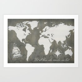 Not All Who Wander - World Map Art Print