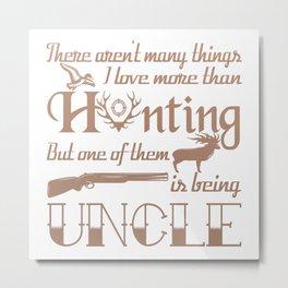 Hunting Uncle Metal Print