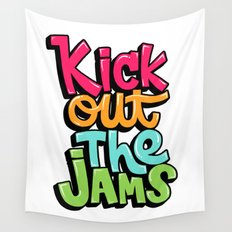 Kick out the jams Wall Tapestry
